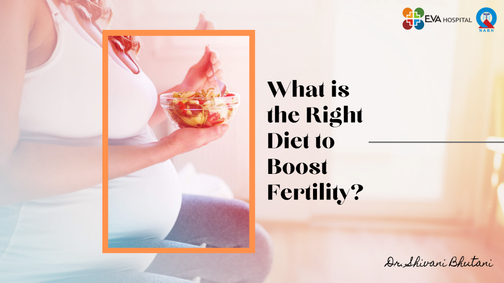 What is the Right Diet to Boost Fertility_