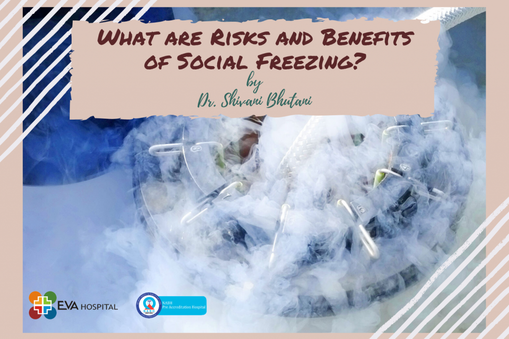 risks and benefits of social freezing