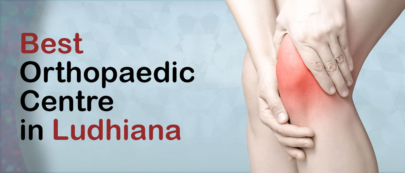Orthopedic specialist in Ludhiana