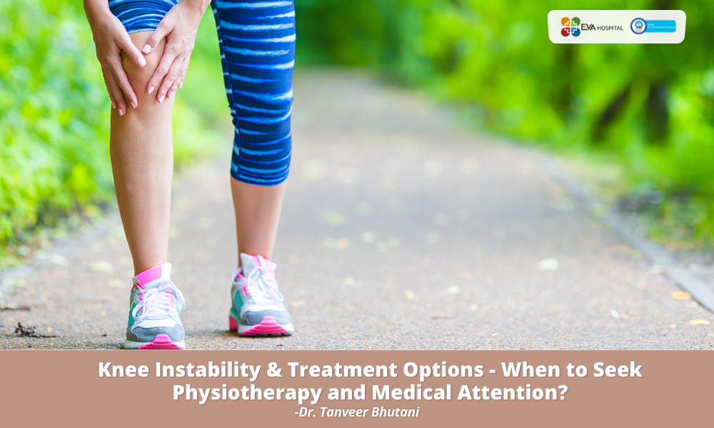 Knee Instability & Treatment Options - When to Seek Physiotherapy and Medical Attention?