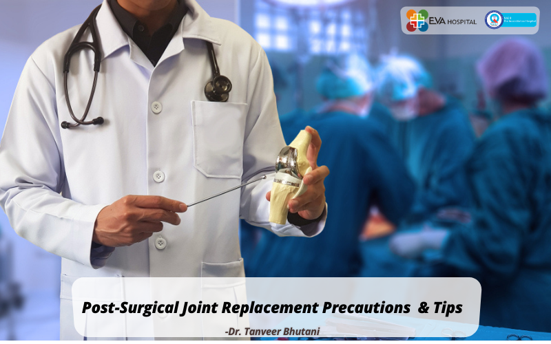 Eva Post-Surgical Joint Replacement Precautions & Tips