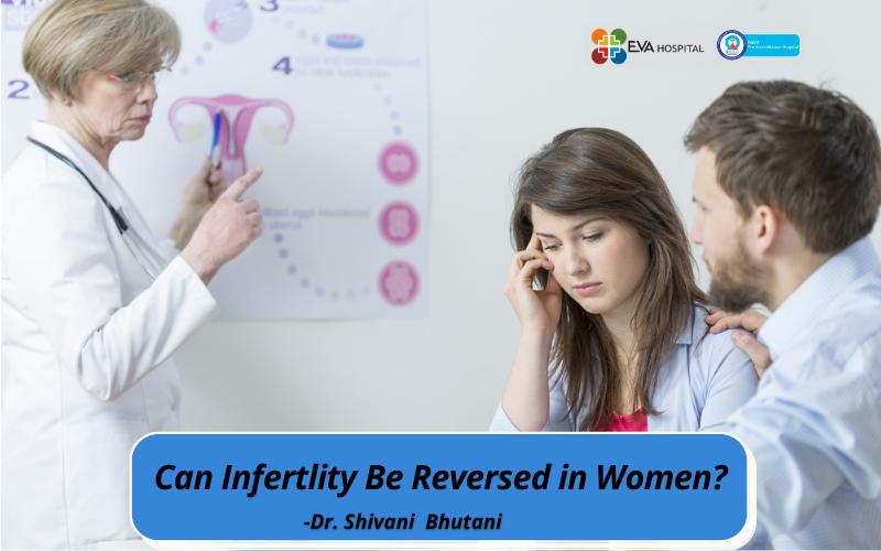Can Infertlity Be Reversed in Women?