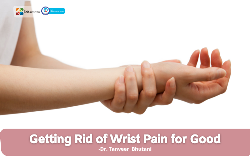 Getting Rid of Wrist Pain for Good